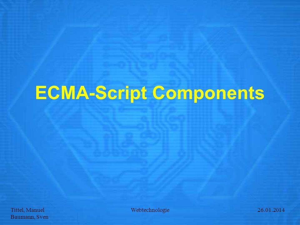 Tittel, Manuel Baumann, Sven Webtechnologie27.01.2014 ECMA-Script Components