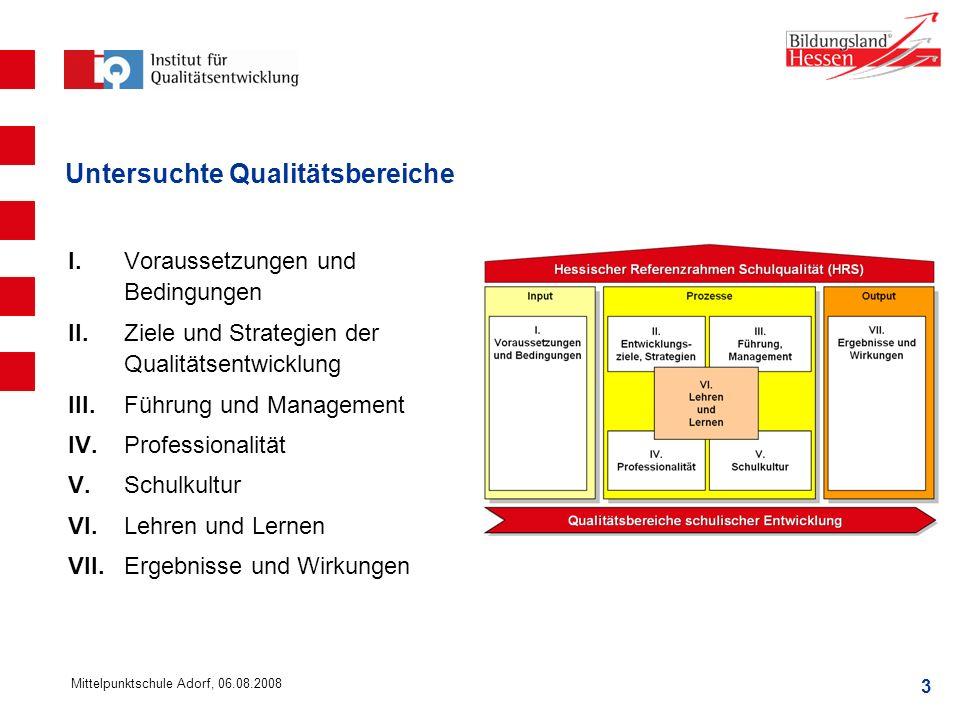 3 Mittelpunktschule Adorf, 06.08.2008 Untersuchte Qualitätsbereiche I.Voraussetzungen und Bedingungen II. Ziele und Strategien der Qualitätsentwicklun