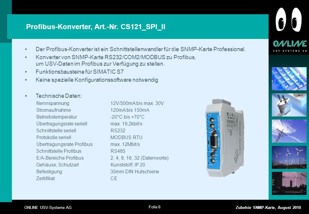 Folie 6 ONLINE USV-Systeme AG Zubehör SNMP-Karte, August 2010 Profibus-Konverter, Art.-Nr.