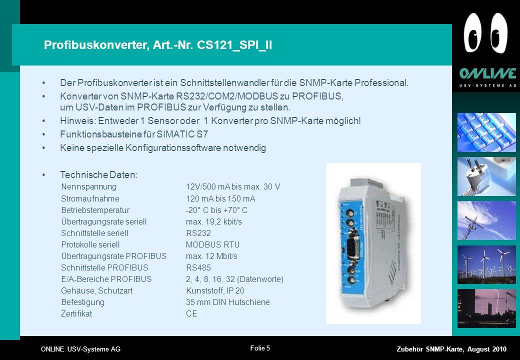 Folie 5 ONLINE USV-Systeme AG Zubehör SNMP-Karte, August 2010 Profibuskonverter, Art.-Nr.