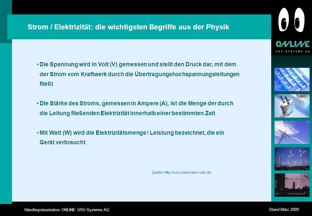 Händlerpräsentation ONLINE USV-Systeme AG Stand März 2009 Schnittstellen Seriell Seriell, LAN / WAN incl.