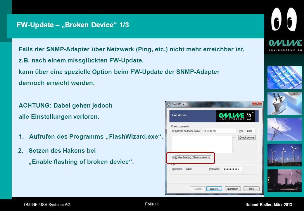 Folie 11 ONLINE USV-Systeme AG Roland Kistler, März 2013 Falls der SNMP-Adapter über Netzwerk (Ping, etc.) nicht mehr erreichbar ist, z.B. nach einem