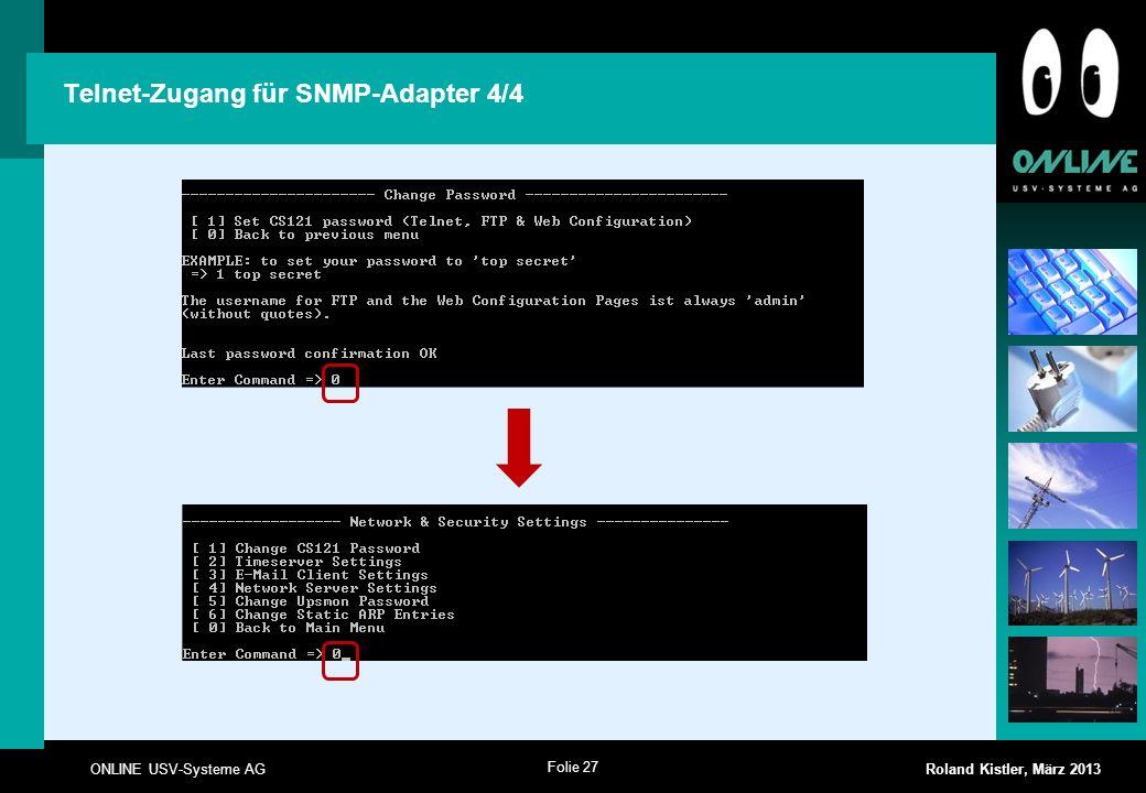 Folie 27 ONLINE USV-Systeme AG Roland Kistler, März 2013 Telnet-Zugang für SNMP-Adapter 4/4