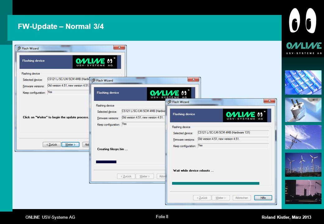 Folie 8 ONLINE USV-Systeme AG Roland Kistler, März 2013 FW-Update – Normal 3/4