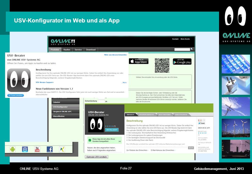 Folie 27 ONLINE USV-Systeme AG Gebäudemanagement, Juni 2013 USV-Konfigurator im Web und als App
