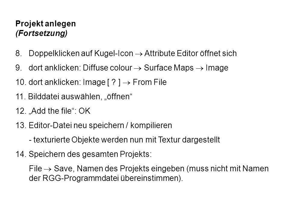 Projekt anlegen (Fortsetzung) 8. Doppelklicken auf Kugel-Icon Attribute Editor öffnet sich 9.