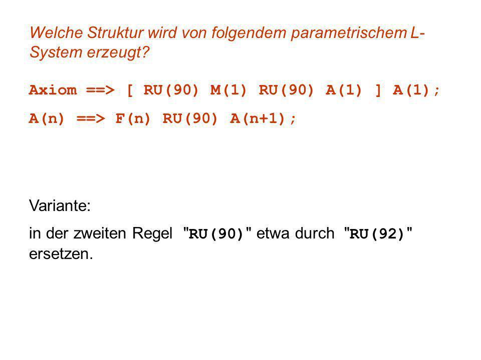 Welche Struktur wird von folgendem parametrischem L- System erzeugt.