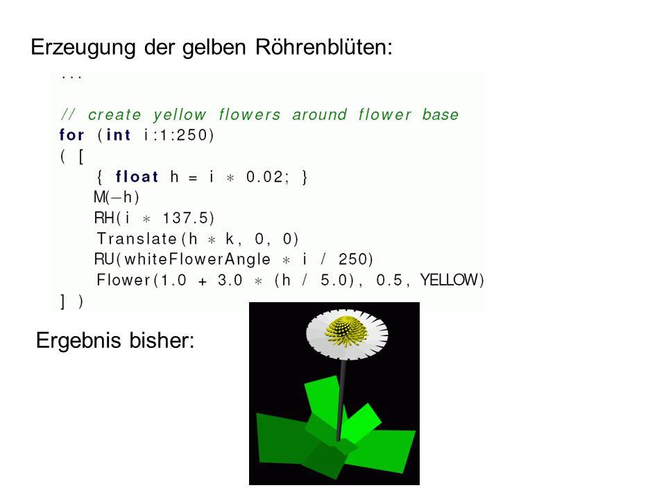 Erzeugung der gelben Röhrenblüten: Ergebnis bisher: