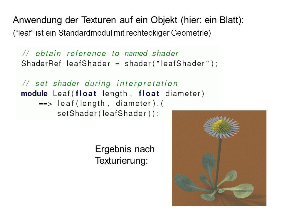 Anwendung der Texturen auf ein Objekt (hier: ein Blatt): (leaf ist ein Standardmodul mit rechteckiger Geometrie) Ergebnis nach Texturierung: