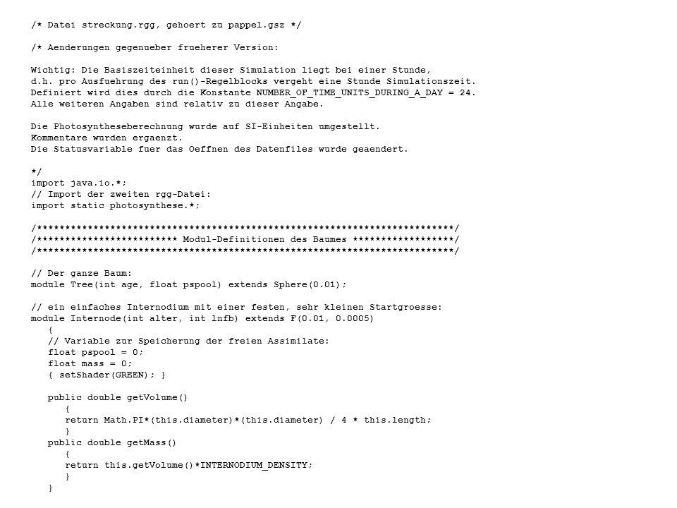 /* Datei streckung.rgg, gehoert zu pappel.gsz */ /* Aenderungen gegenueber frueherer Version: Wichtig: Die Basiszeiteinheit dieser Simulation liegt bei einer Stunde, d.h.
