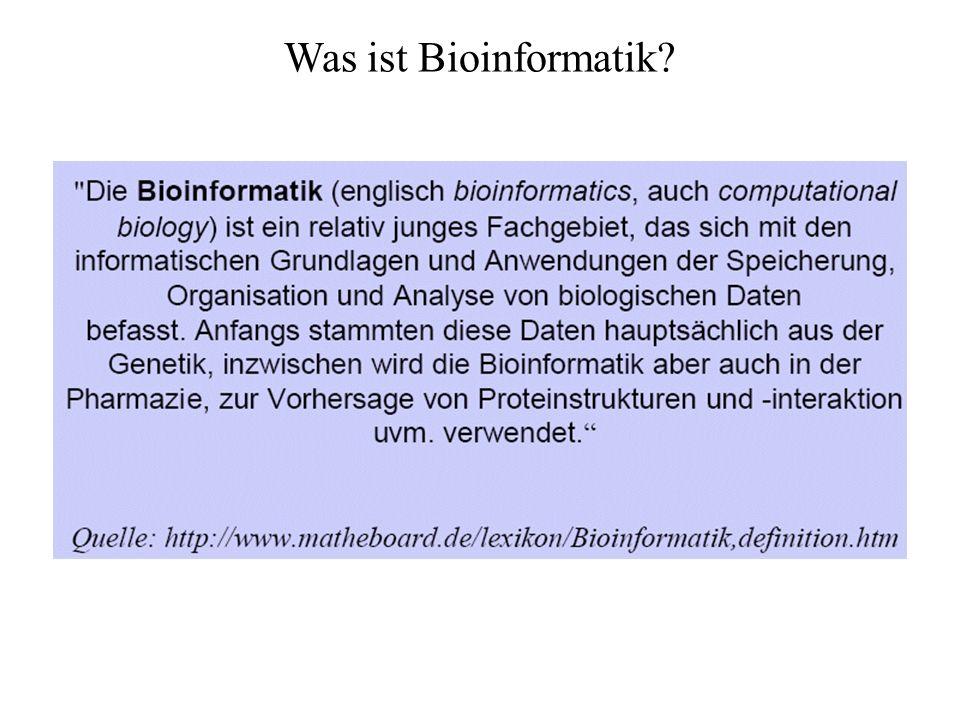 aus Hofestädt & Schnee (2002) Bioinformatik ist die Entwicklung und Anwendung von Computeranwendungen für die Analyse, Interpretation, Simulation und Vorhersage von biologischen Systemen und korrespondierenden experimentellen Methoden in den Naturwissenschaften.