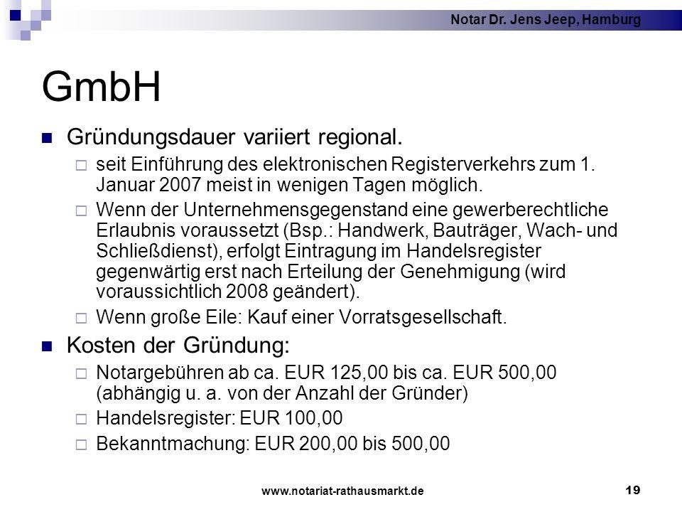 Notar Dr. Jens Jeep, Hamburg www.notariat-rathausmarkt.de 19 GmbH Gründungsdauer variiert regional. seit Einführung des elektronischen Registerverkehr