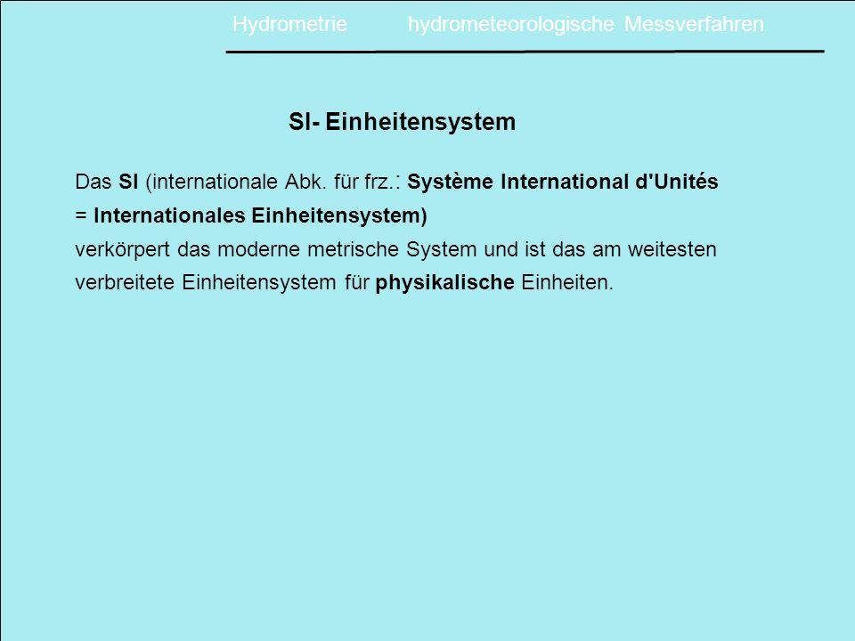 Hydrometrie hydrometeorologische Messverfahren Verwendungszweck von hydrologischen Daten bei wasserwirtschaftlichen Fragestellungen