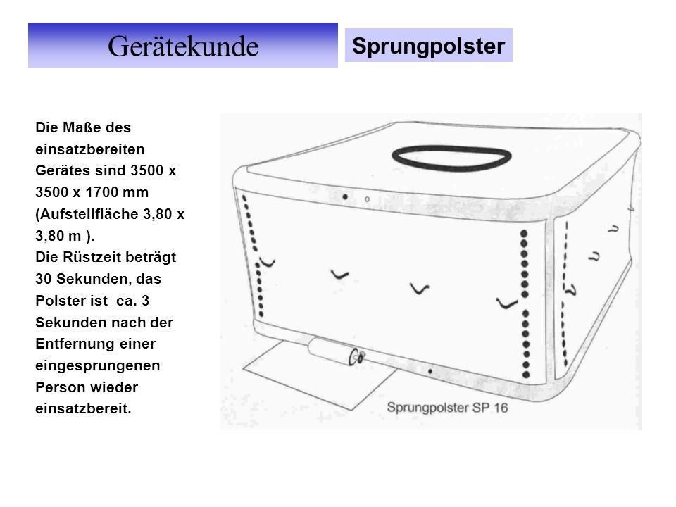Gerätekunde Sprungpolster Die Maße des einsatzbereiten Gerätes sind 3500 x 3500 x 1700 mm (Aufstellfläche 3,80 x 3,80 m ).