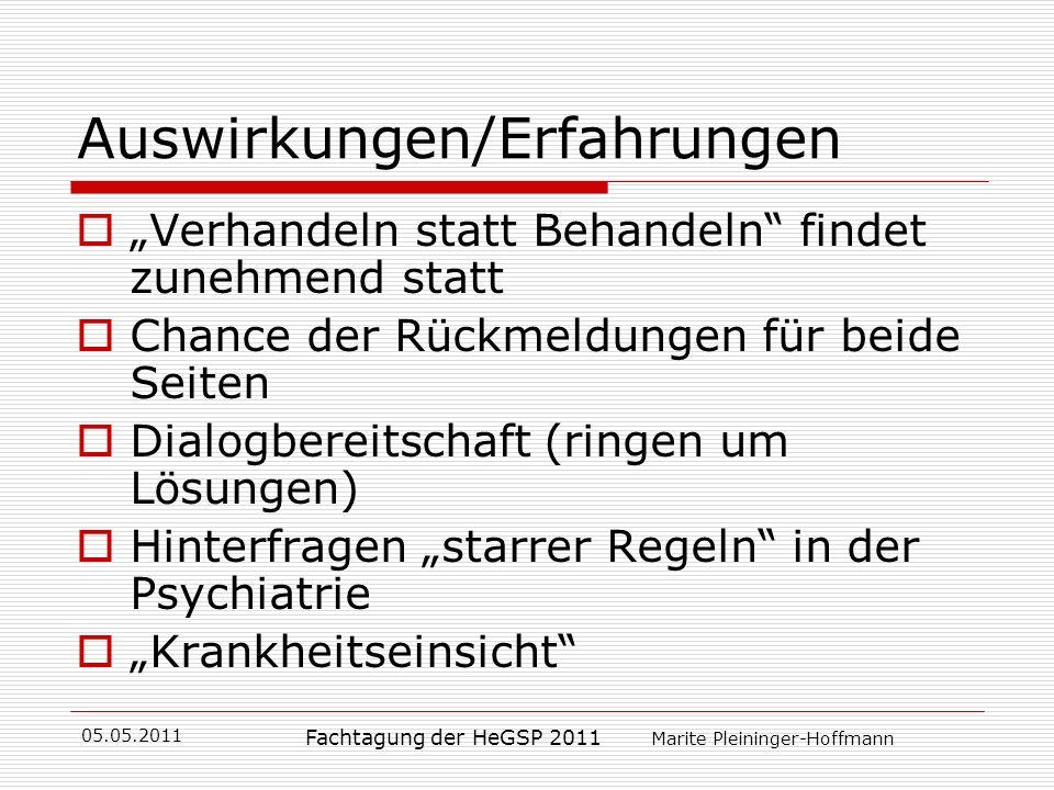 05.05.2011 Fachtagung der HeGSP 2011 Marite Pleininger-Hoffmann Auswirkungen/Erfahrungen Verhandeln statt Behandeln findet zunehmend statt Chance der