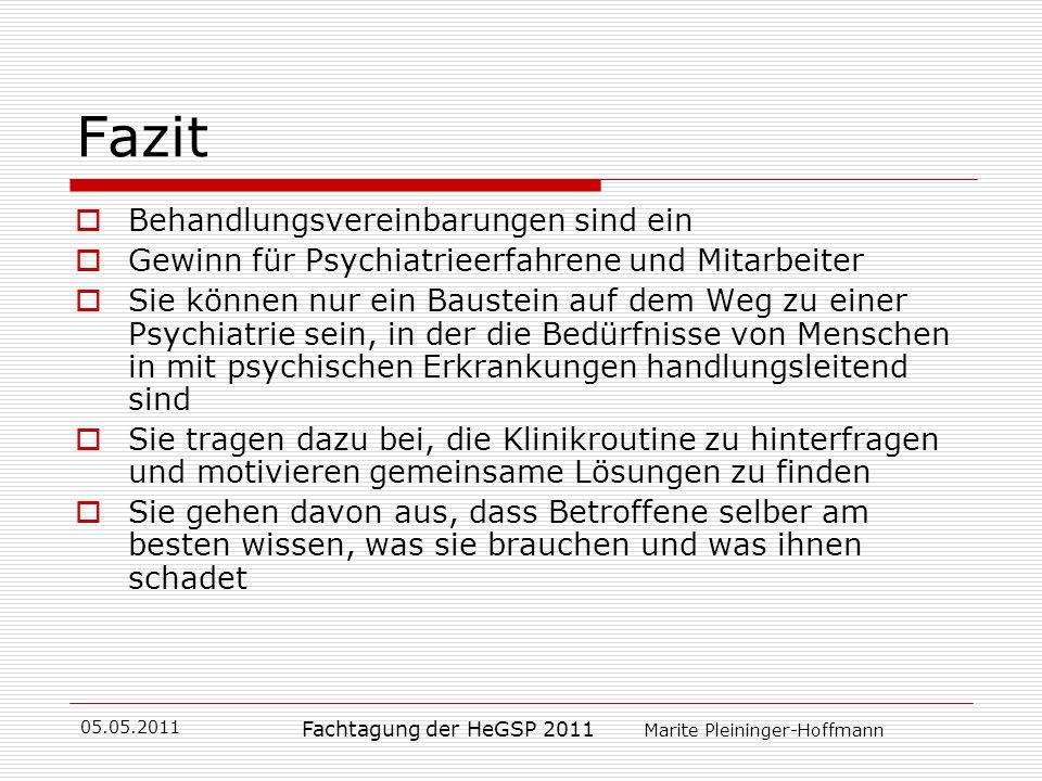 05.05.2011 Fachtagung der HeGSP 2011 Marite Pleininger-Hoffmann Fazit Behandlungsvereinbarungen sind ein Gewinn für Psychiatrieerfahrene und Mitarbeit