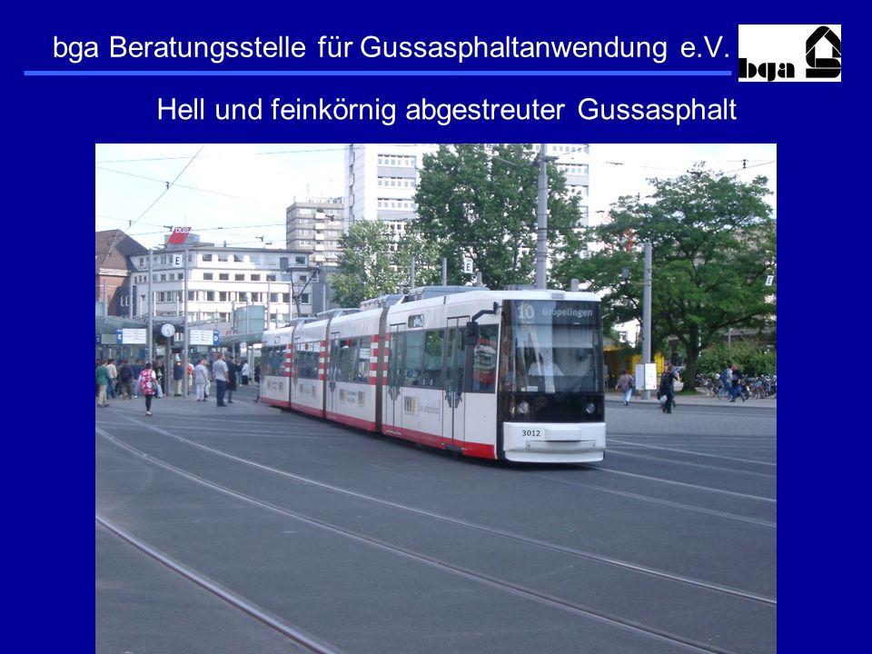 bga Beratungsstelle für Gussasphaltanwendung e.V. Hell und feinkörnig abgestreuter Gussasphalt