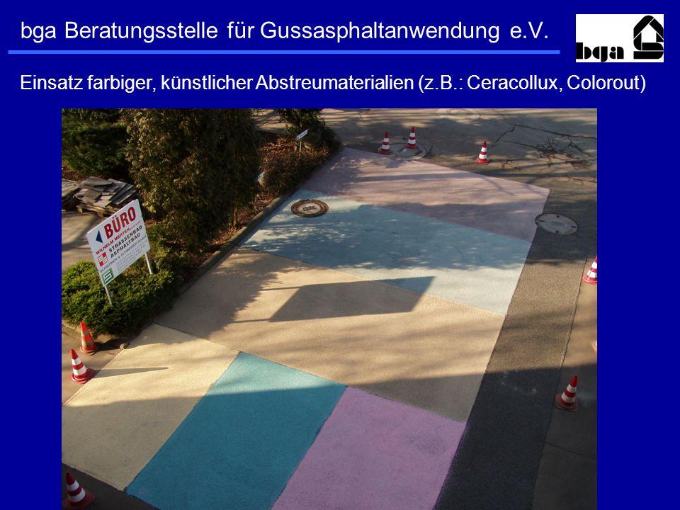 bga Beratungsstelle für Gussasphaltanwendung e.V. Einsatz farbiger, künstlicher Abstreumaterialien (z.B.: Ceracollux, Colorout)