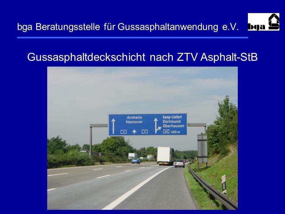 bga Beratungsstelle für Gussasphaltanwendung e.V. Gussasphaltdeckschicht nach ZTV Asphalt-StB
