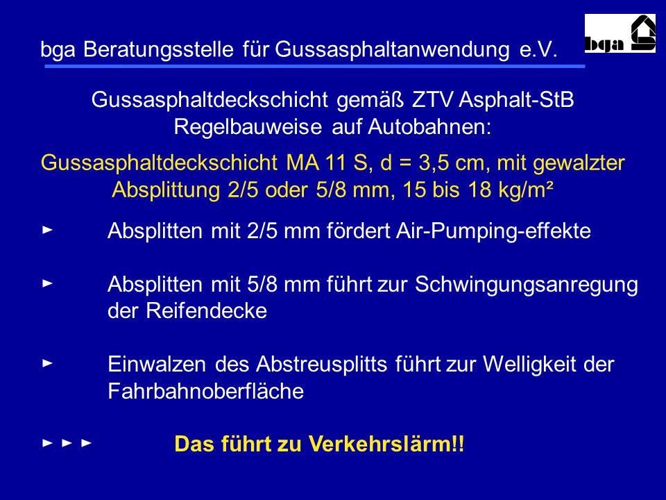 bga Beratungsstelle für Gussasphaltanwendung e.V. Gussasphaltdeckschicht gemäß ZTV Asphalt-StB Regelbauweise auf Autobahnen: Gussasphaltdeckschicht MA