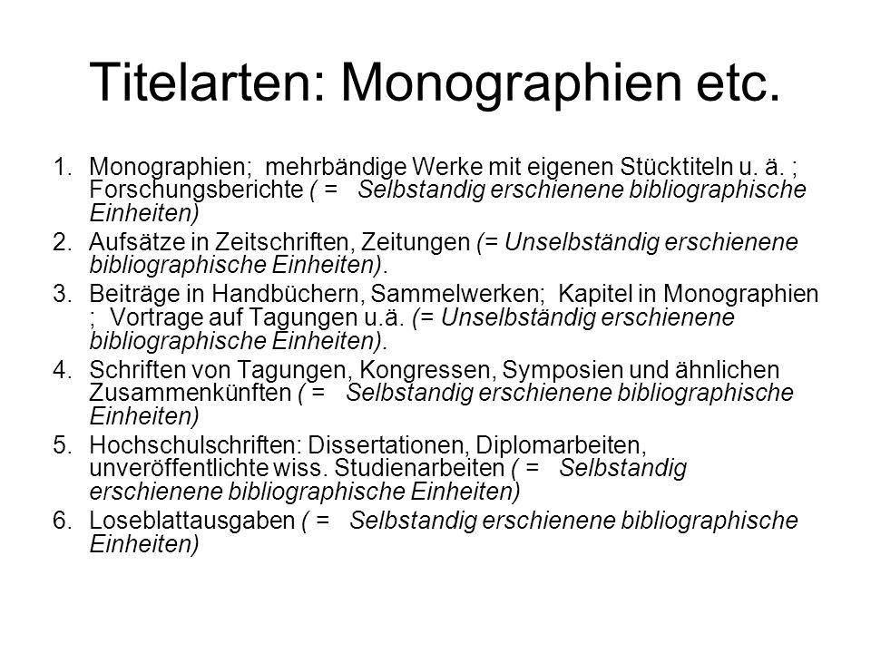 Titelarten: Monographien etc.1.Monographien; mehrbändige Werke mit eigenen Stücktiteln u.