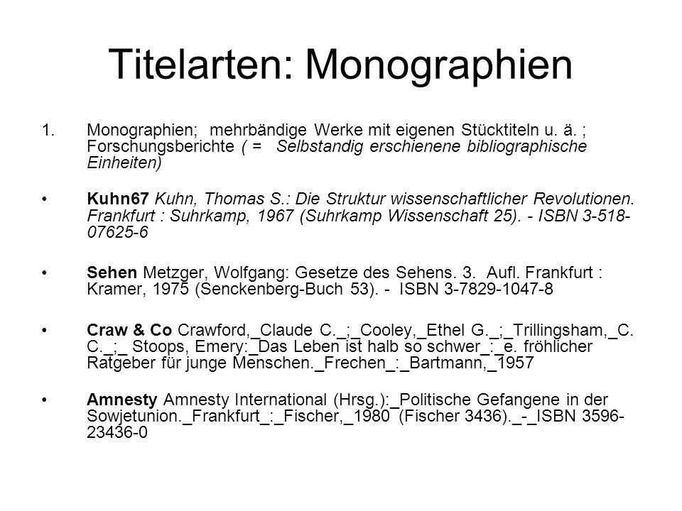 Titelarten: Monographien 1.Monographien; mehrbändige Werke mit eigenen Stücktiteln u.