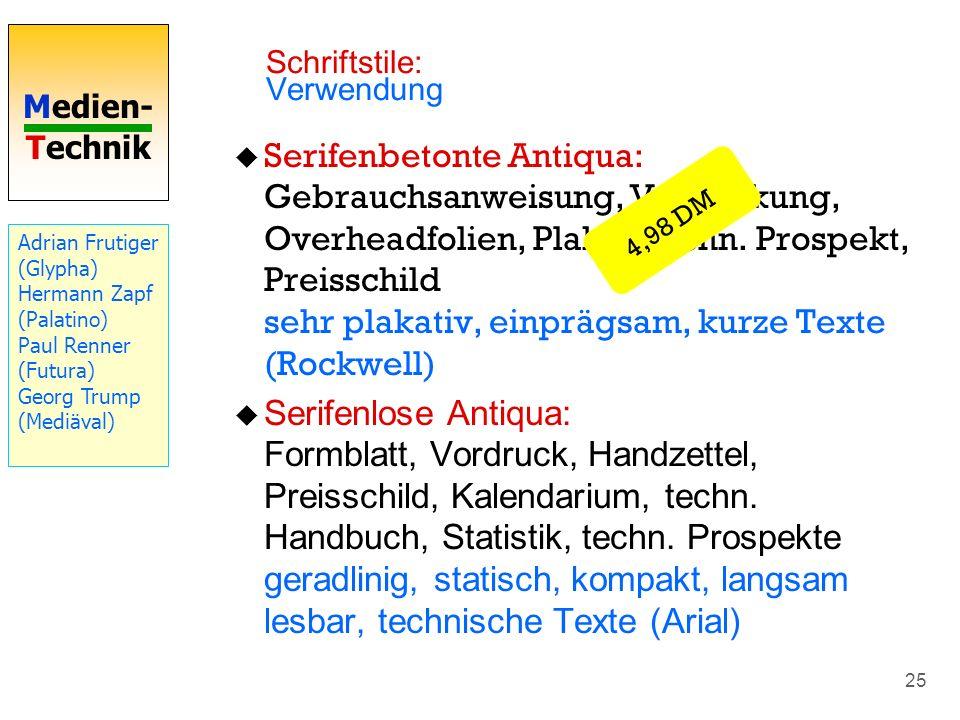 Medien- Technik 25 Serifenbetonte Antiqua: Gebrauchsanweisung, Verpackung, Overheadfolien, Plakat, techn. Prospekt, Preisschild sehr plakativ, einpräg