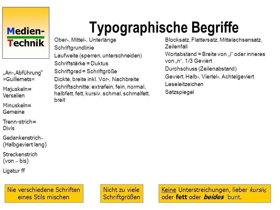 Medien- Technik 46 Typographische Begriffe Ober-, Mittel-, Unterlänge Schriftgrundlinie Laufweite (sperren, unterschneiden) Schriftstärke = Duktus Sch