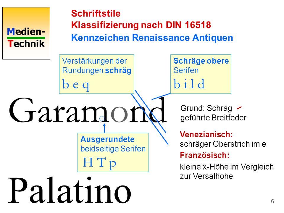 Medien- Technik 6 Schriftstile Klassifizierung nach DIN 16518 Kennzeichen Renaissance Antiquen Garamond Schräge obere Serifen b i l d Verstärkungen de