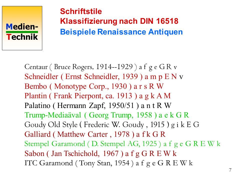 Medien- Technik 7 Schriftstile Klassifizierung nach DIN 16518 Beispiele Renaissance Antiquen Centaur ( Bruce Rogers, 1914--1929 ) a f g e G R v Schnei