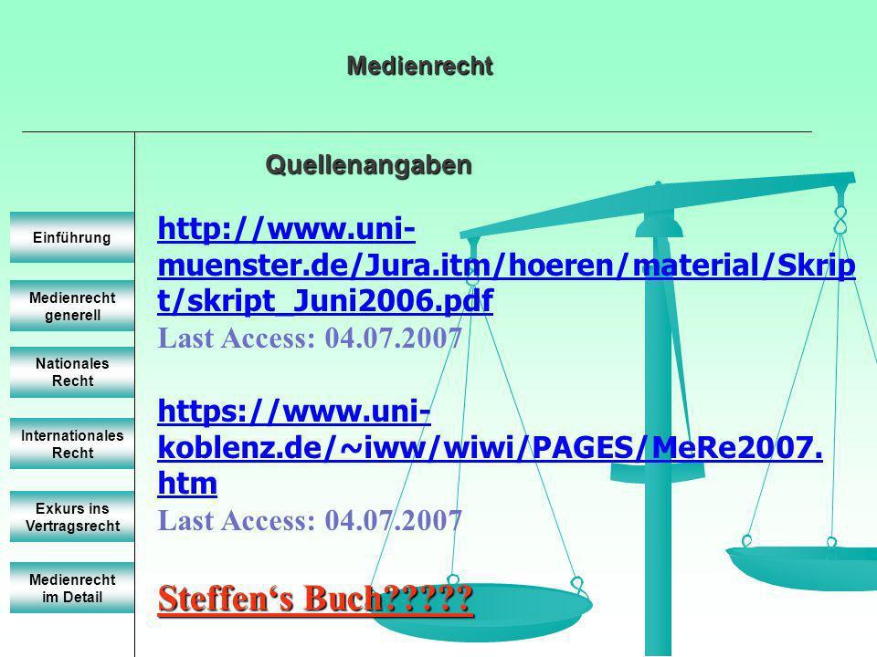 http://www.uni- muenster.de/Jura.itm/hoeren/material/Skrip t/skript_Juni2006.pdf Last Access: 04.07.2007 https://www.uni- koblenz.de/~iww/wiwi/PAGES/MeRe2007.