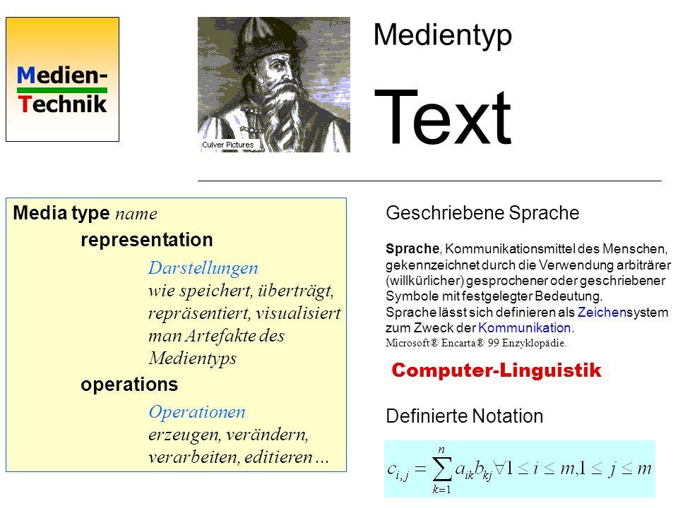 Medien- Technik Media type Text representation Kodierung: Dokumentenbeschreibung: Marked up Text Textdarstellung: Formatierung Dokumentenstruktur Standard Generalized Markup Language Goldfarb et al.