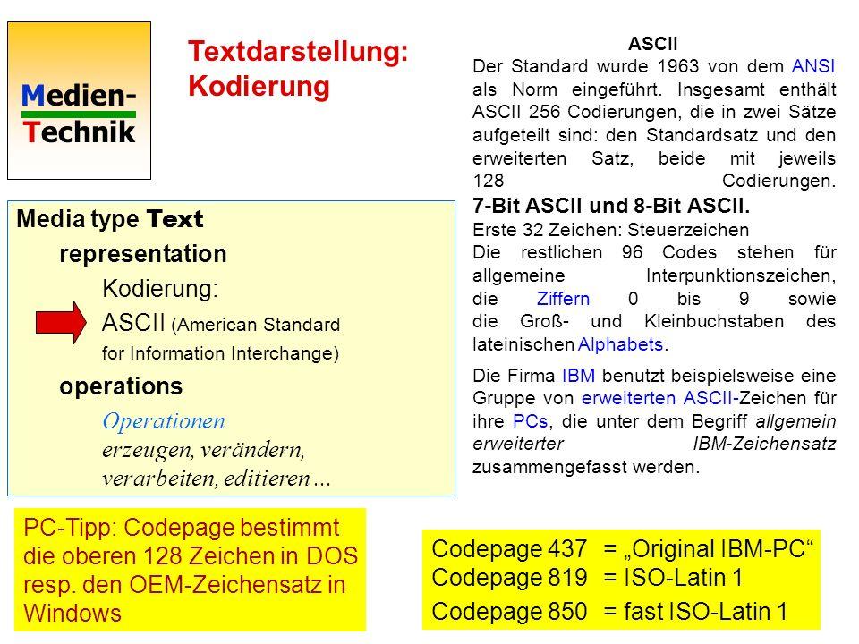 Medien- Technik Textdarstellung: Kodierung ASCII 0x00..