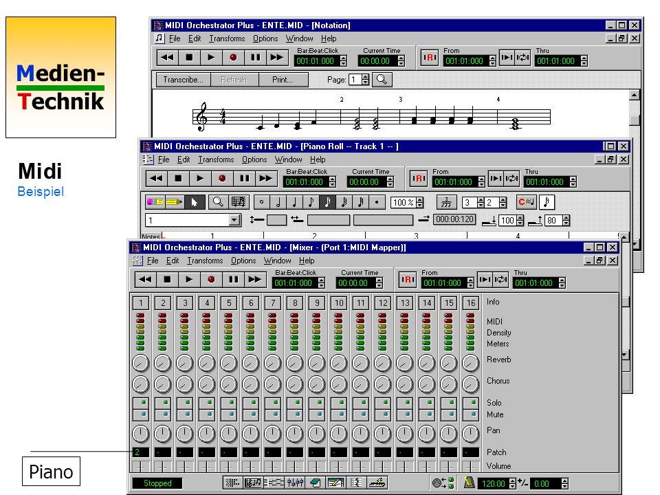 Medien- Technik Midi Begriffe Channel: Geräte können auf einen oder mehrere Kanäle hören. Key number 127 Tasten = Tonhöhen Controller: Geräte-Einstell