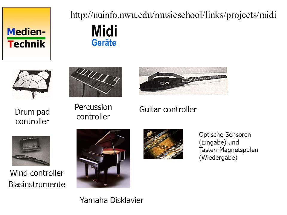 Medien- Technik Midi Geräte Drum pad controller Percussion controller Guitar controller Wind controller Blasinstrumente Yamaha Disklavier Optische Sensoren (Eingabe) und Tasten-Magnetspulen (Wiedergabe) http://nuinfo.nwu.edu/musicschool/links/projects/midi