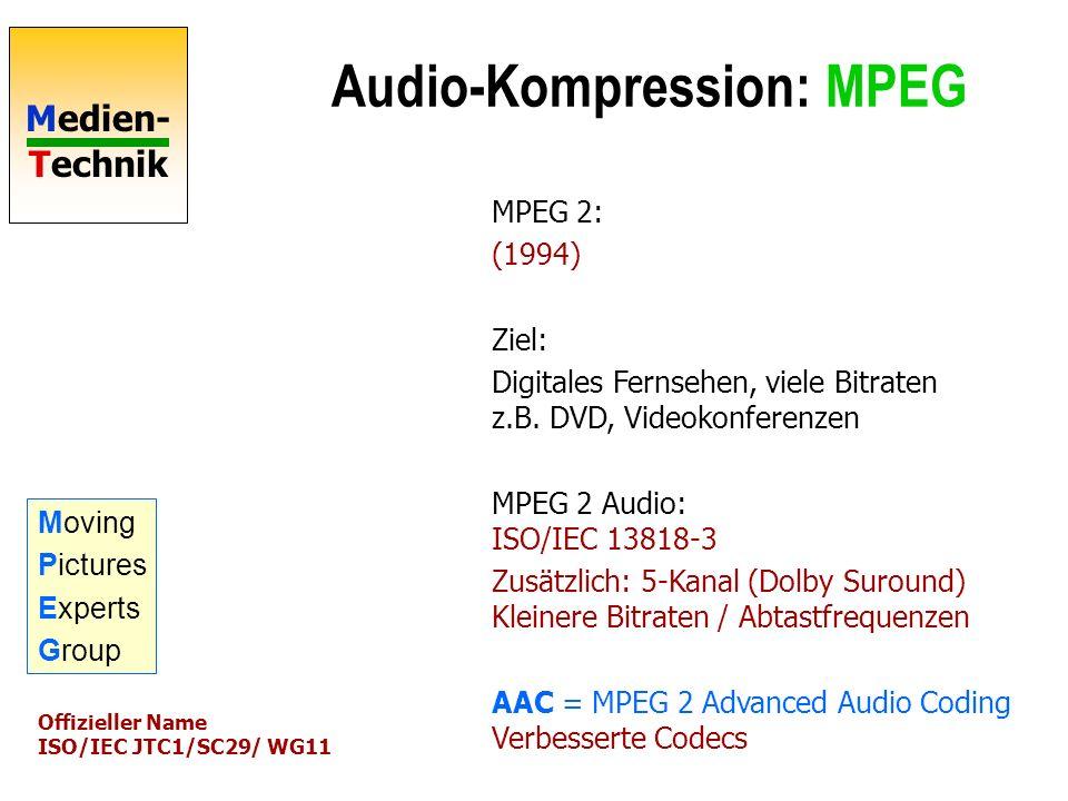 Medien- Technik Komprimierung: MP3 Komressions- Rate für CD-Qualität 1:4 Layer 1 (384 kbps for a stereo signal) 1:6...1:8 Layer 2 (256..192 kbps for a stereo signal) 1:10...1:12 Layer 3 (128..112 kbps for a stereo signal) MPEG Layer-3 sound qualitybandwidthmodebitratereduction ratio telephone sound2.5 kHz mono 8 kbps * 96:1 better than shortwave4.5 kHz mono 16 kbps 48:1 better than AM radio7.5 kHz mono 32 kbps 24:1 similar to FM radio11 kHz stereo 56...64 kbps 26...24:1 near-CD15 kHz stereo 96 kbps 16:1 CD>15 kHz stereo 112..128kbps 14..12:1