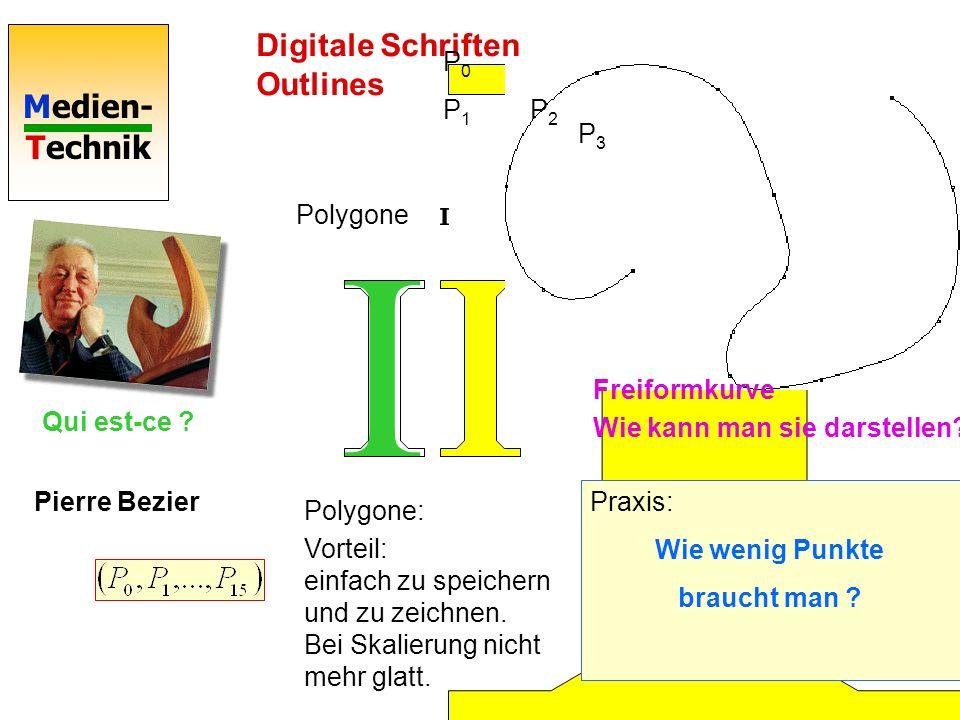 Medien- Technik Digitale Schriften Rasterschriften Umriss-Schriften Rasterschrift: jede Glyphe wird als Bitmap abgelegt. 9*8 Pixel (picture element) O