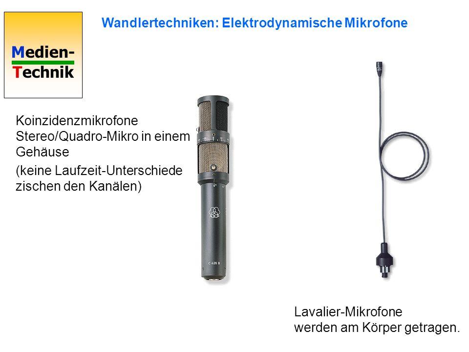 Medien- Technik Wandlertechniken: Elektrodynamische Mikrofone Koinzidenzmikrofone Stereo/Quadro-Mikro in einem Gehäuse (keine Laufzeit-Unterschiede zi