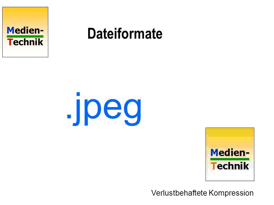 Medien- Technik Dateiformate.jpeg Verlustbehaftete Kompression