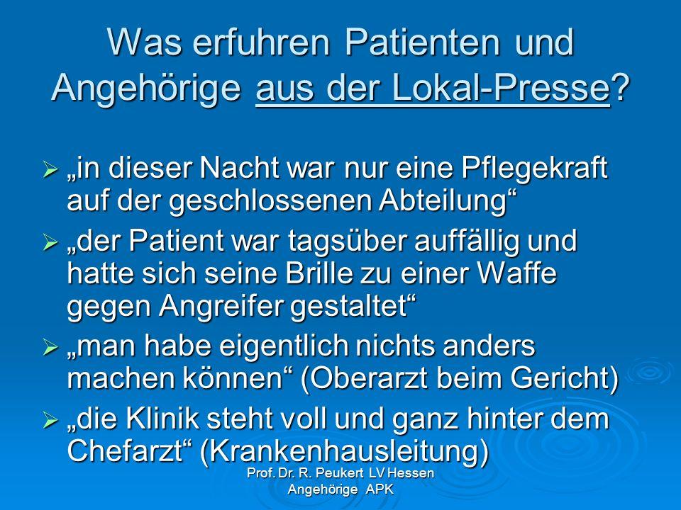 Prof. Dr. R. Peukert LV Hessen Angehörige APK Was erfuhren Patienten und Angehörige aus der Lokal-Presse? in dieser Nacht war nur eine Pflegekraft auf