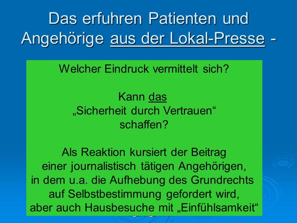 Prof. Dr. R. Peukert LV Hessen Angehörige APK Das erfuhren Patienten und Angehörige aus der Lokal-Presse - Welcher Eindruck vermittelt sich? Kann das