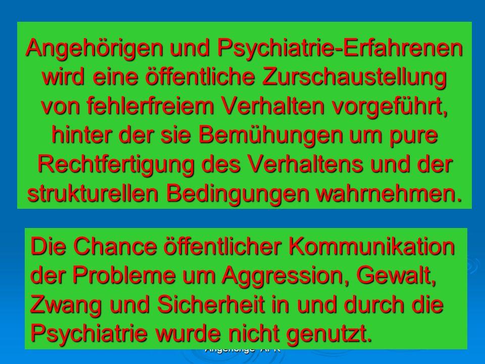Prof. Dr. R. Peukert LV Hessen Angehörige APK Angehörigen und Psychiatrie-Erfahrenen wird eine öffentliche Zurschaustellung von fehlerfreiem Verhalten