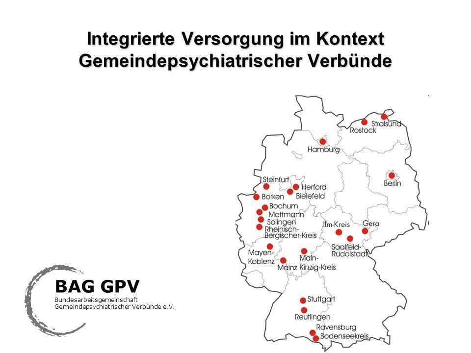Integrierte Versorgung im Kontext Gemeindepsychiatrischer Verbünde BAG GPV Bundesarbeitsgemeinschaft Gemeindepsychiatrischer Verbünde e.V.