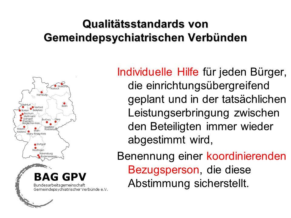 Qualitätsstandards von Gemeindepsychiatrischen Verbünden Individuelle Hilfe für jeden Bürger, die einrichtungsübergreifend geplant und in der tatsächl
