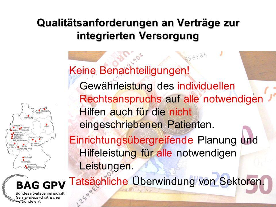 Qualitätsanforderungen an Verträge zur integrierten Versorgung Keine Benachteiligungen! Gewährleistung des individuellen Rechtsanspruchs auf alle notw