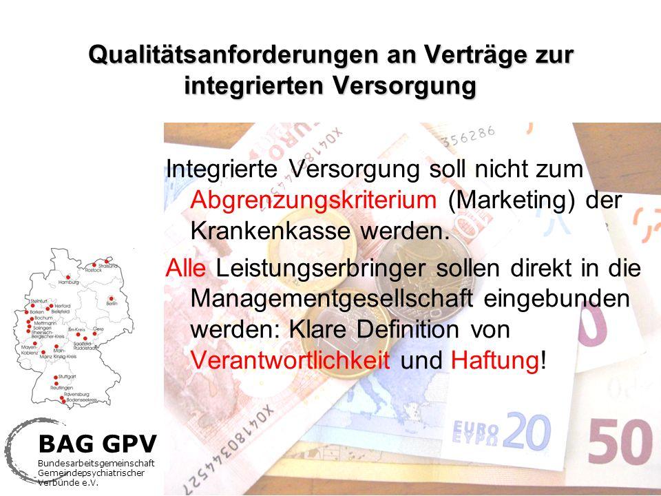 Qualitätsanforderungen an Verträge zur integrierten Versorgung Integrierte Versorgung soll nicht zum Abgrenzungskriterium (Marketing) der Krankenkasse