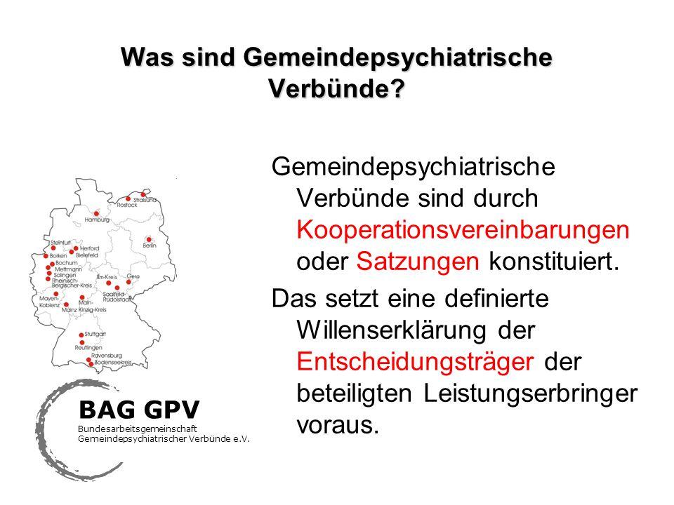 Was sind Gemeindepsychiatrische Verbünde? Gemeindepsychiatrische Verbünde sind durch Kooperationsvereinbarungen oder Satzungen konstituiert. Das setzt