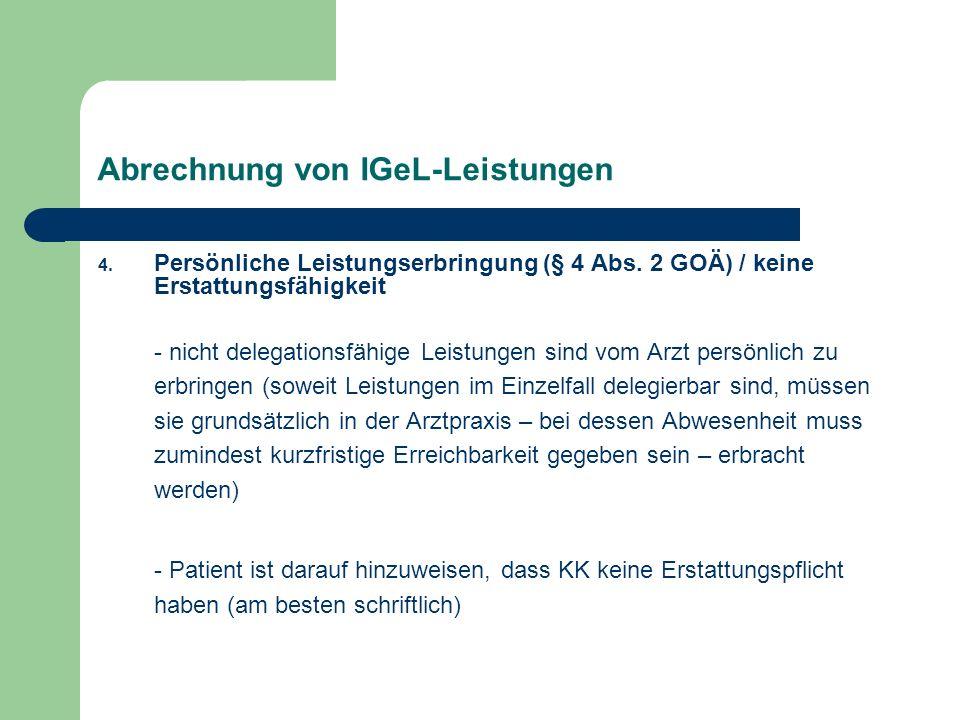 Abrechnung von IGeL-Leistungen 4. Persönliche Leistungserbringung (§ 4 Abs. 2 GOÄ) / keine Erstattungsfähigkeit - nicht delegationsfähige Leistungen s