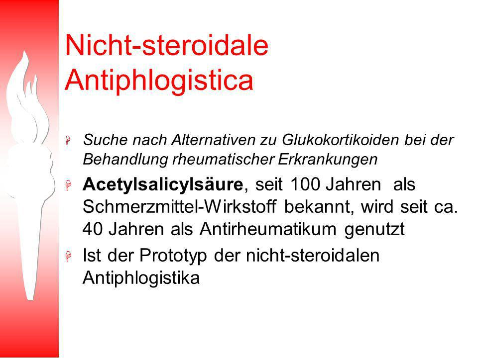 Nicht-steroidale Antiphlogistica H Suche nach Alternativen zu Glukokortikoiden bei der Behandlung rheumatischer Erkrankungen H Acetylsalicylsäure, seit 100 Jahren als Schmerzmittel-Wirkstoff bekannt, wird seit ca.