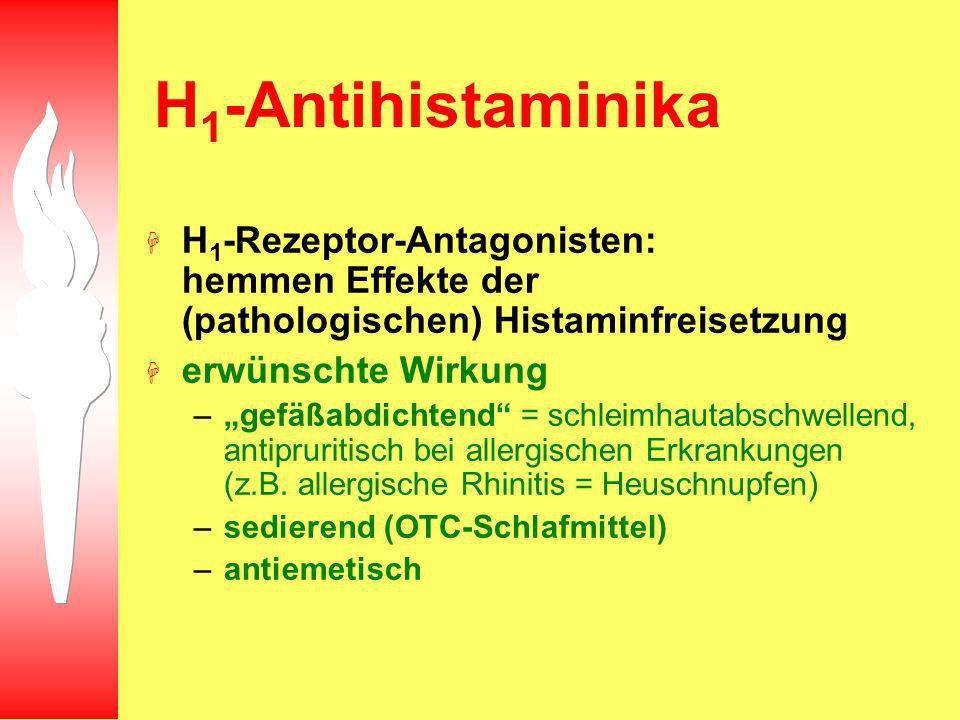 H 1 -Antihistaminika H H 1 -Rezeptor-Antagonisten: hemmen Effekte der (pathologischen) Histaminfreisetzung H erwünschte Wirkung –gefäßabdichtend = sch